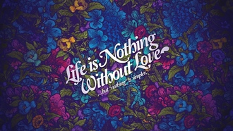love, life, quotes, art